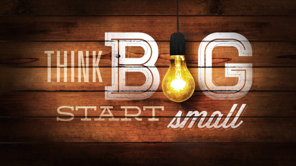 start_small_think_big
