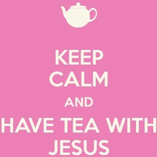 keep-calm-and-have-tea-with-jesus-the-best